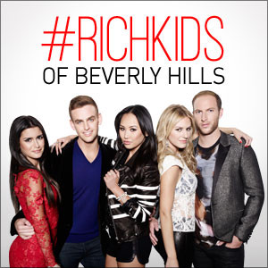 Think you're spoiled? Watch '#Richkids of Beverly Hills' and think again