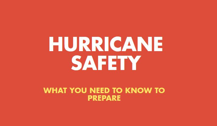 Hurricane safety: what you need to know to prepare
