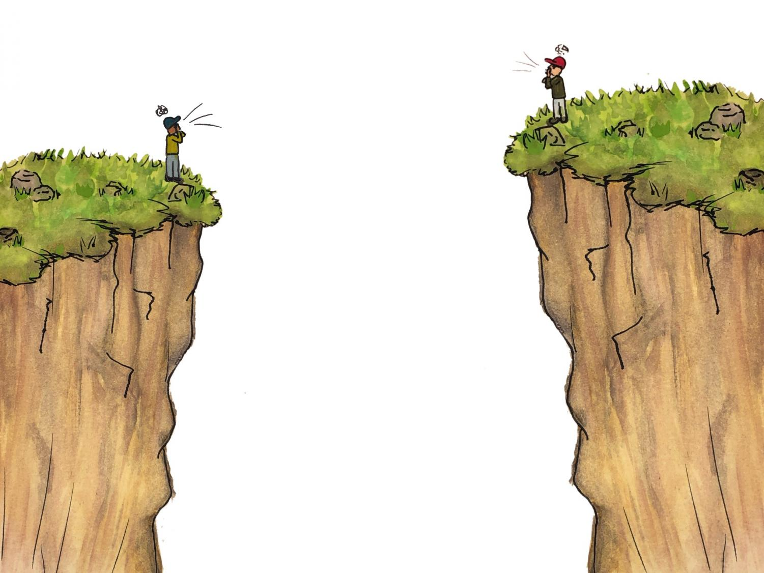 The gap between us.  We seemingly shout from opposite cliffs but fail to see any ways to bridge our differences and gaps