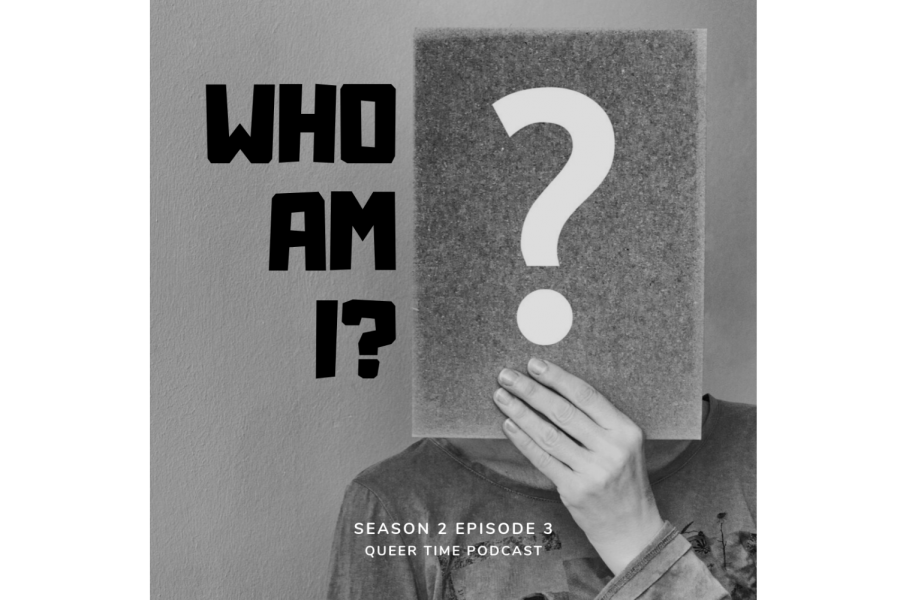 Queer Time S2E3: Who am I?