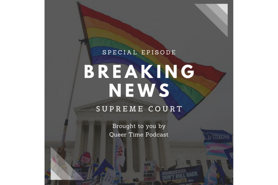 Queer Time S2E4: Breaking News – Supreme Court
