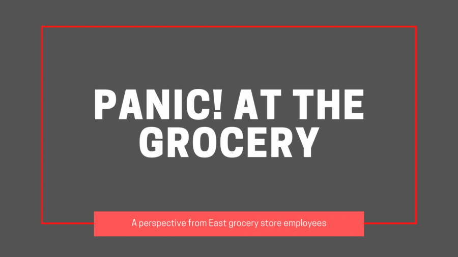 Pandemonium: East's grocery store employees share their perspectives on the COVID-19 crisis