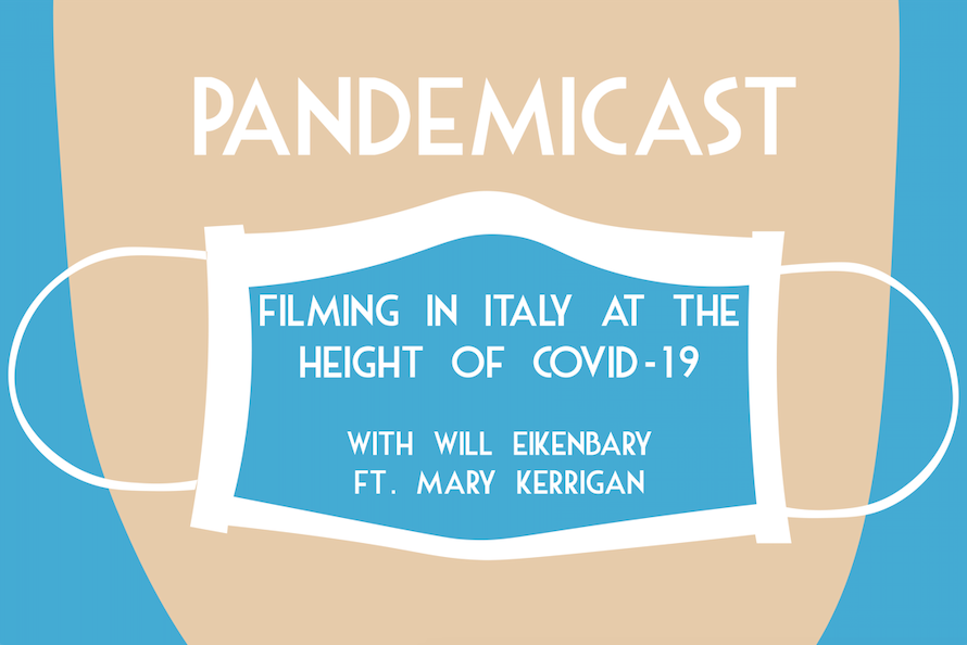 Pandemicast: Filming in Italy at the Height of COVID-19