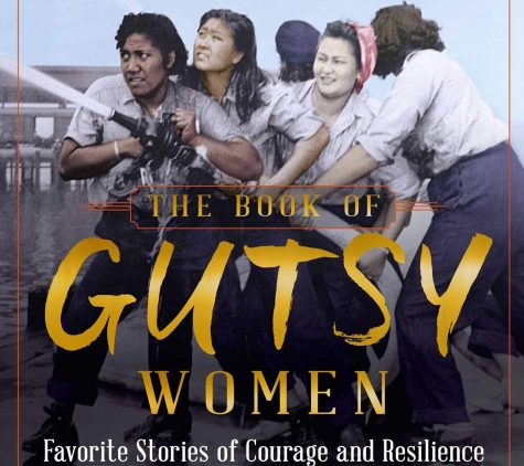 The Book Of Gutsy Women is a compilation of stories of strong and hardworking women made to inspire people everywhere.