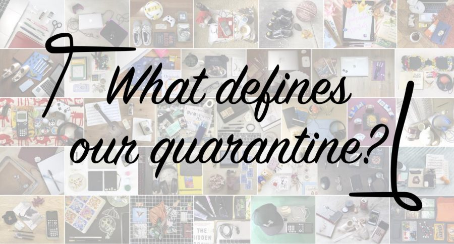 Stories from quarantine: Our pandemic essentials