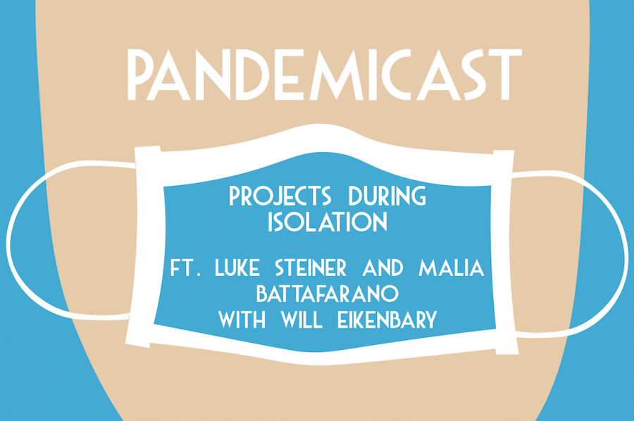 Pandemicast: Projects during Isolation