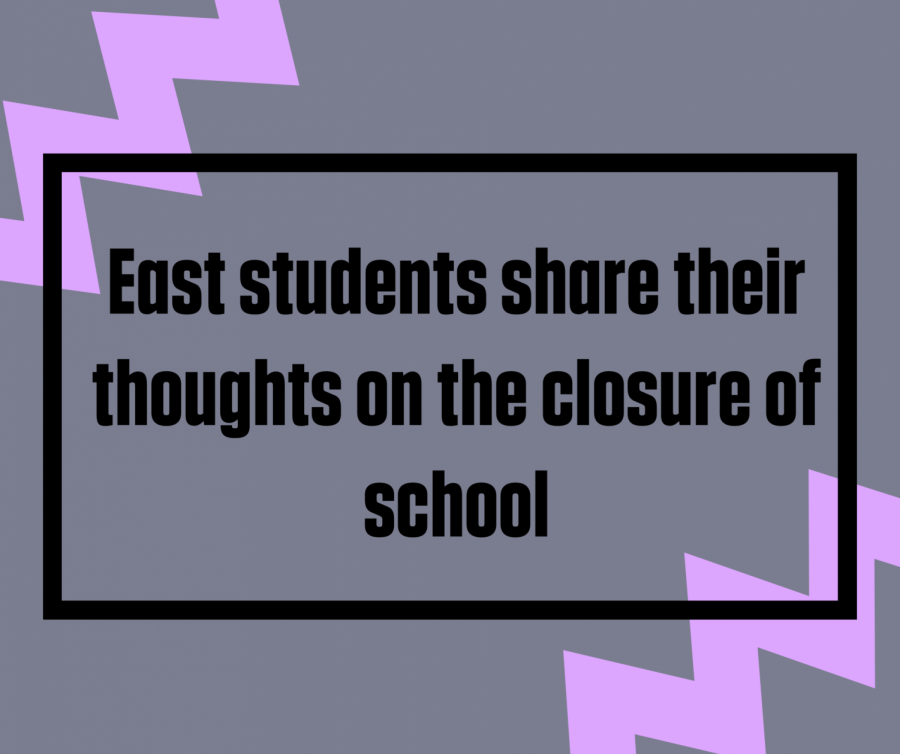East students from all different grades share their perspectives on the closure of school