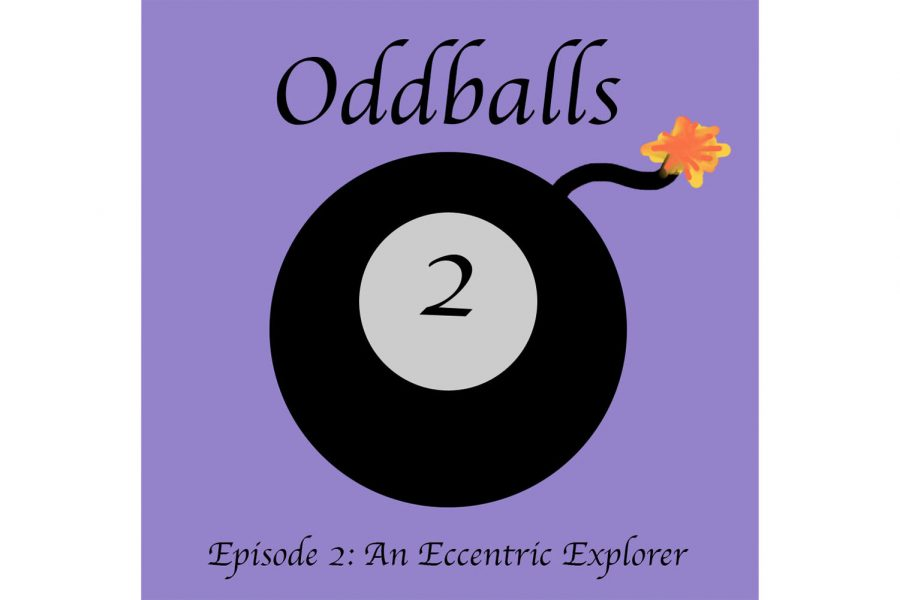 Oddballs Ep. 2: An eccentric explorer