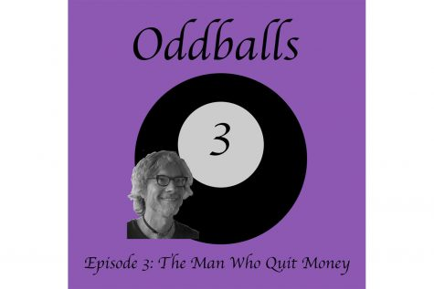 "Oddballs Ep. 3: ""The Man Who Quit Money"""