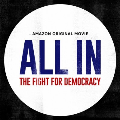 """All In: The Fight For Democracy"": The Survival of Democracy Is On The Line This 2020"