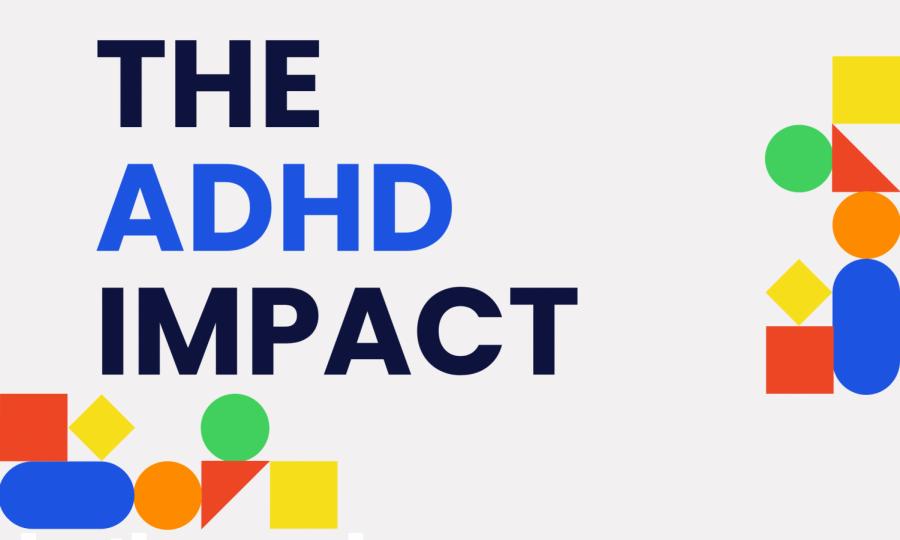 The ADHD impact
