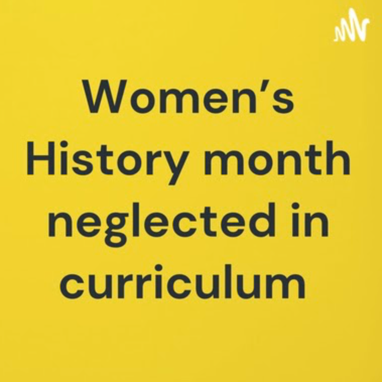 Curriculum neglects Women's History month