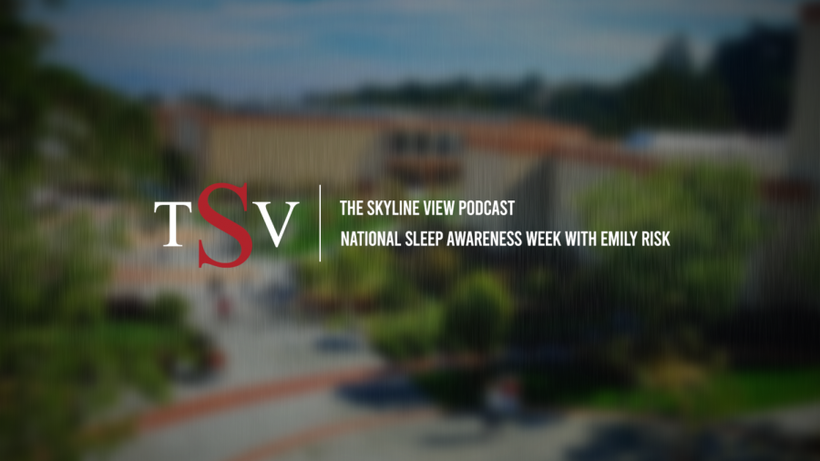 The Skyline View Podcast: National Sleep Awareness Week with Emily Risk